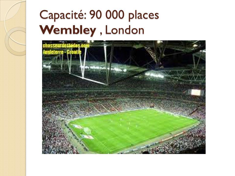 Capacité: 90 000 places Wembley , London