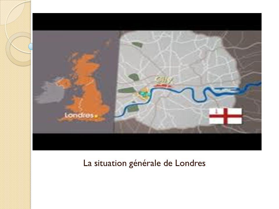 La situation générale de Londres