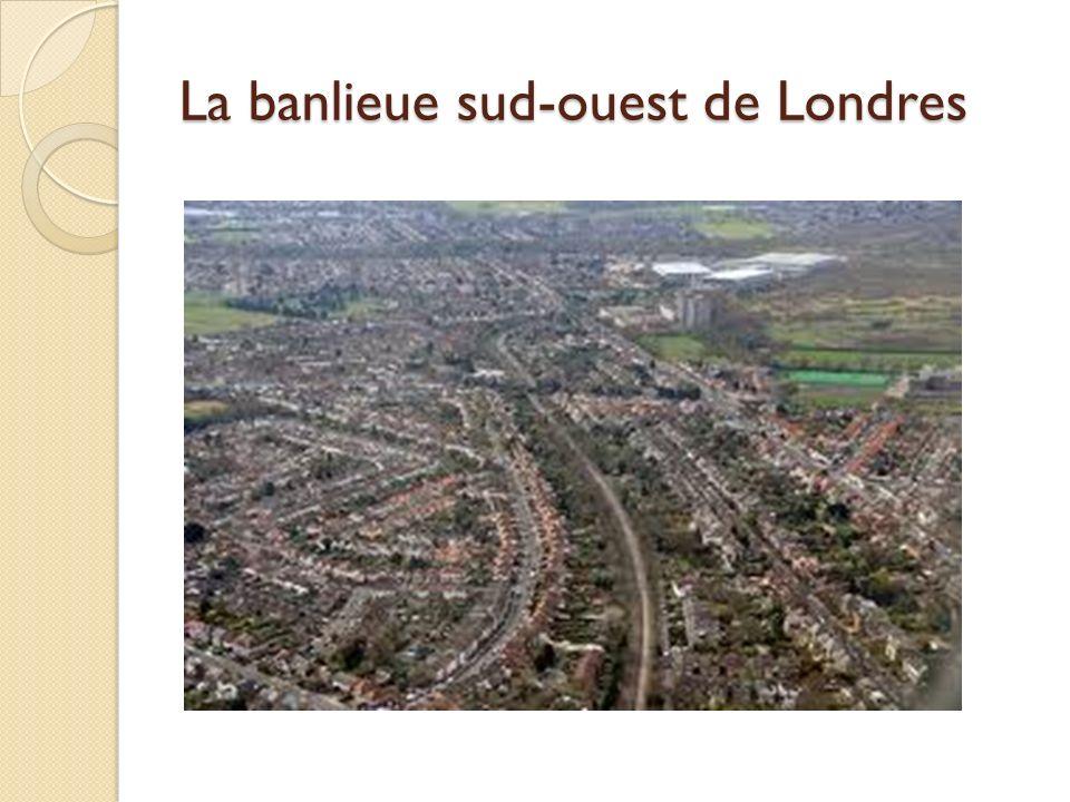 La banlieue sud-ouest de Londres