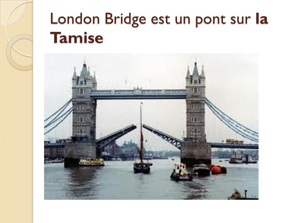 London Bridge est un pont sur la Tamise