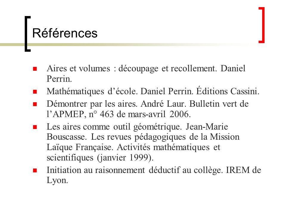Références Aires et volumes : découpage et recollement. Daniel Perrin.