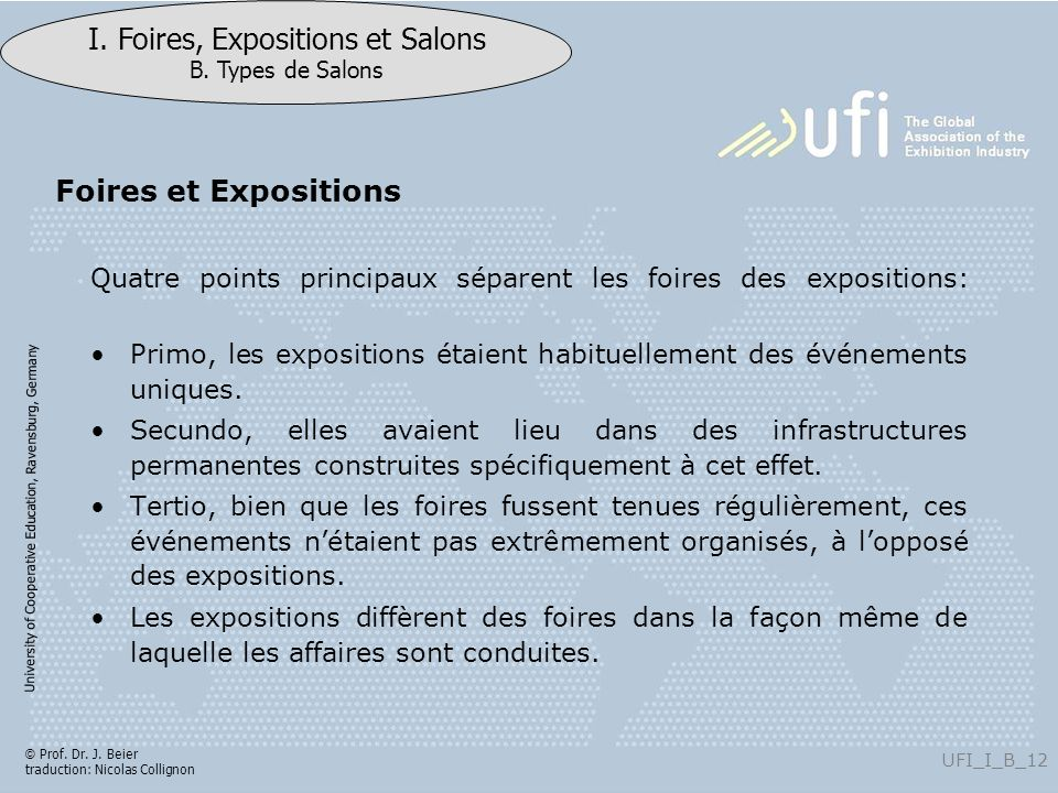 Foires et Expositions Expositions and exhibitions have always been combined with the display of goods and products.7)