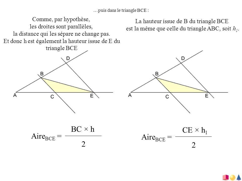 BC × h CE × h1 AireBCE = AireBCE = 2 2 Comme, par hypothèse,
