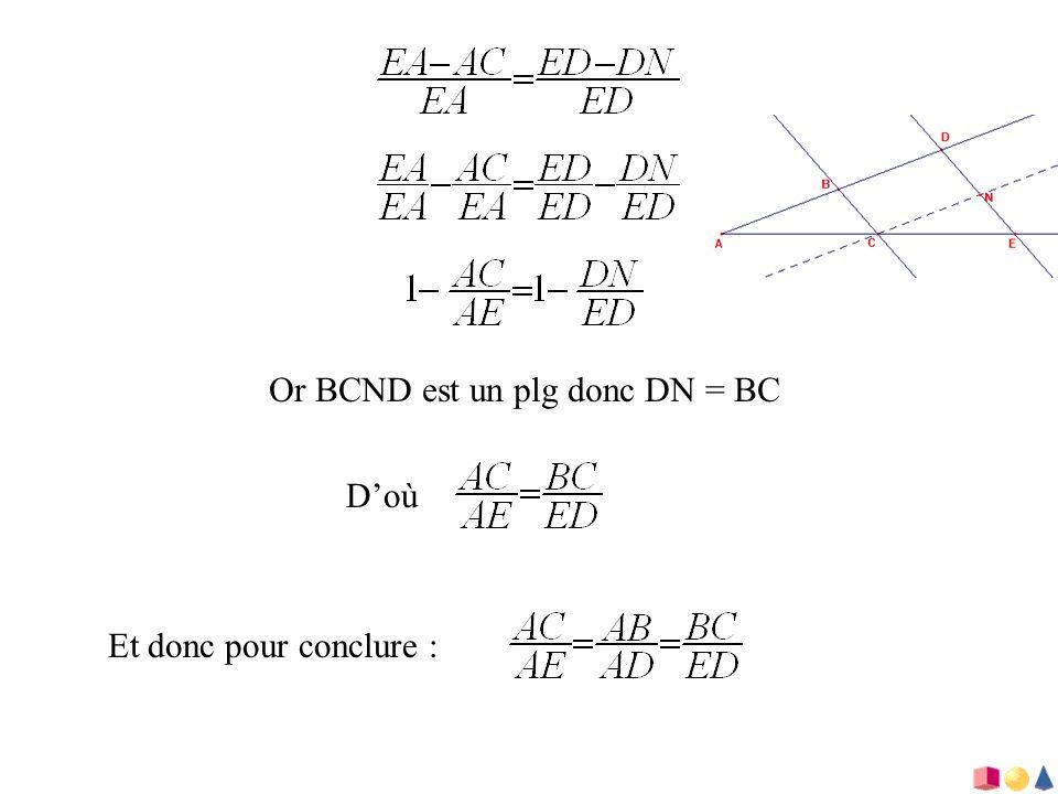 Or BCND est un plg donc DN = BC
