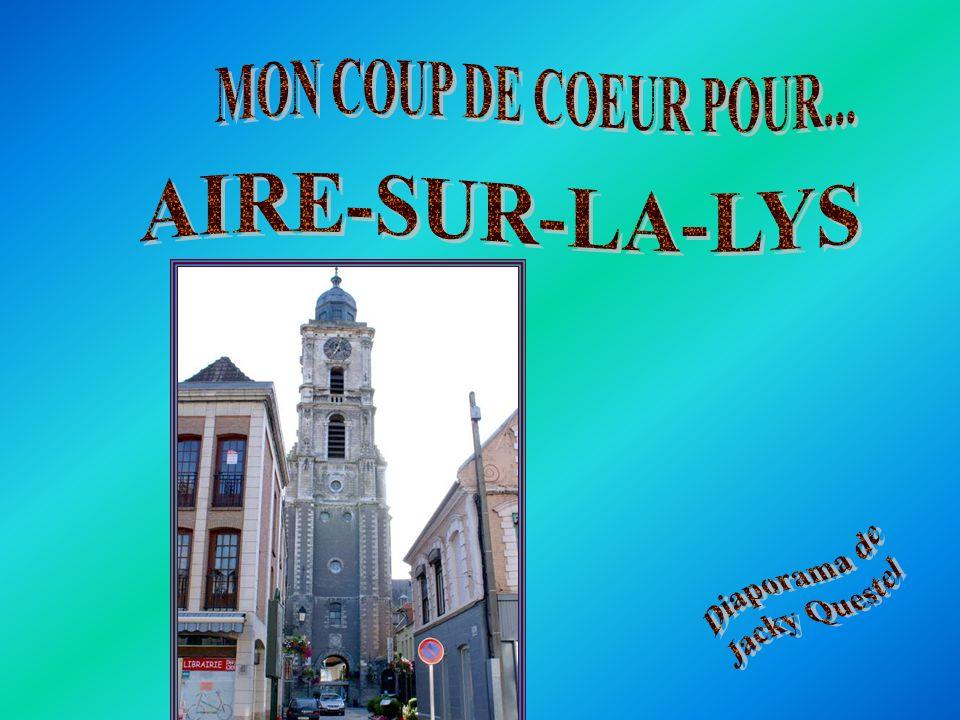MON COUP DE COEUR POUR... AIRE-SUR-LA-LYS Diaporama de Jacky Questel