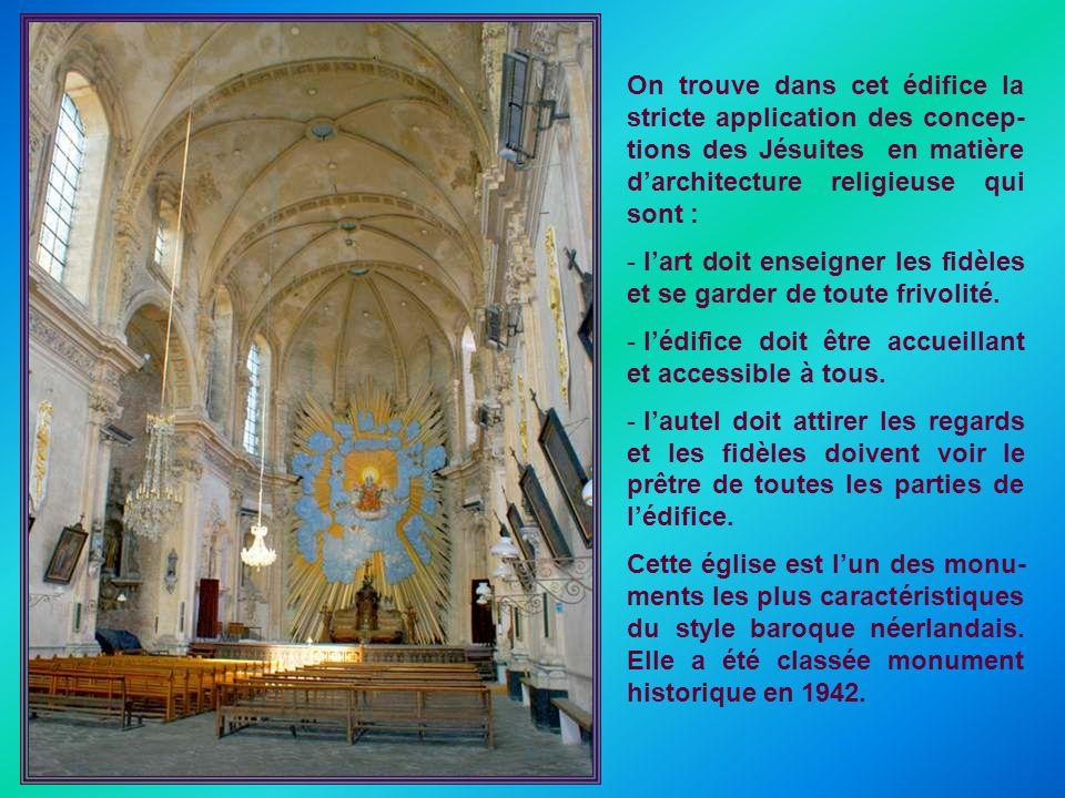 On trouve dans cet édifice la stricte application des concep-tions des Jésuites en matière d'architecture religieuse qui sont :