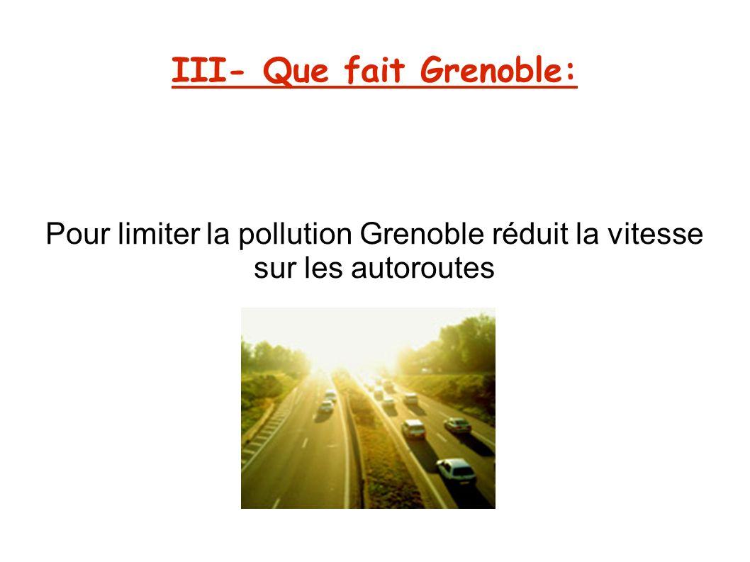 III- Que fait Grenoble: