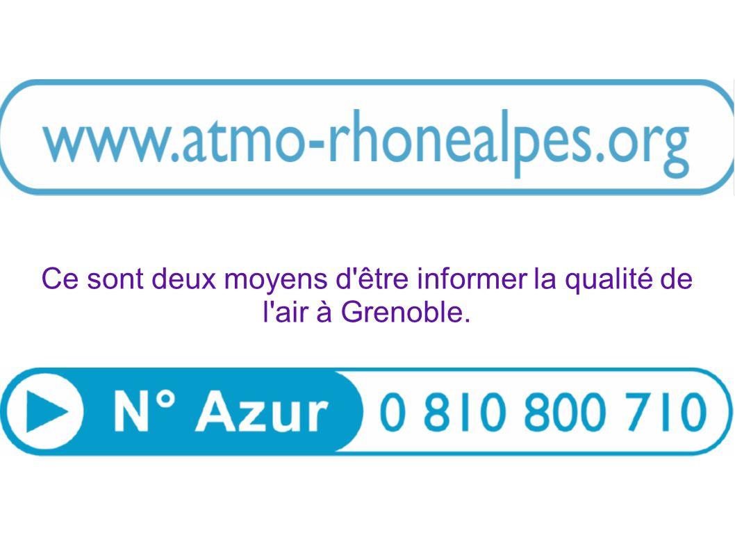 Ce sont deux moyens d être informer la qualité de l air à Grenoble.