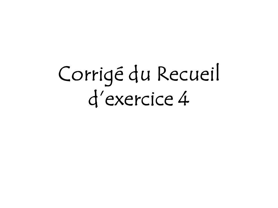 Corrigé du Recueil d'exercice 4