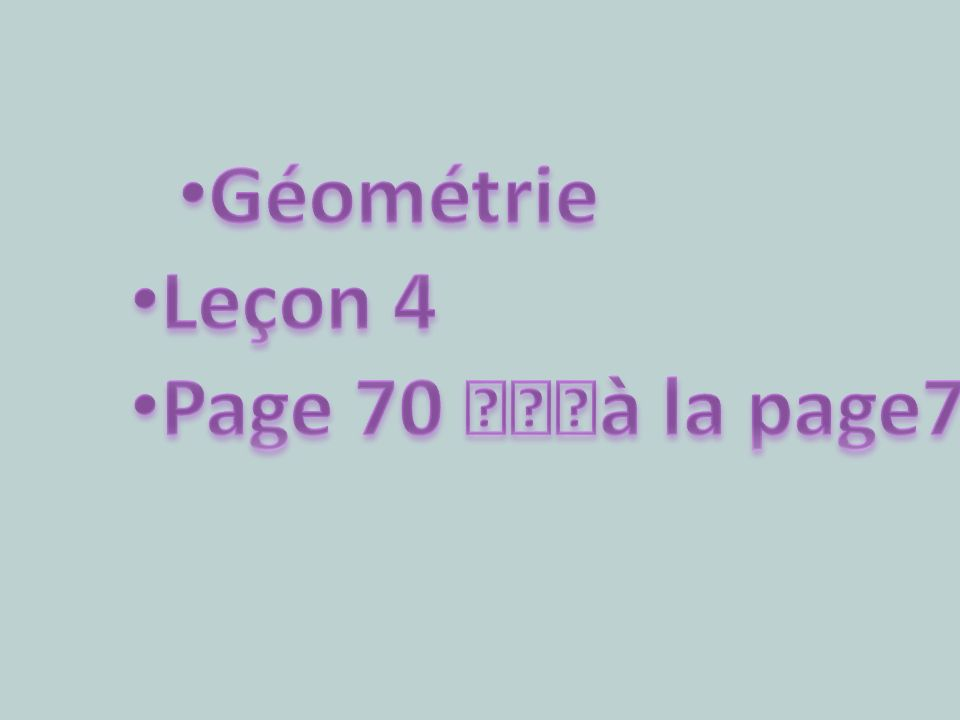 Géométrie Leçon 4 Page 70 €à la page73