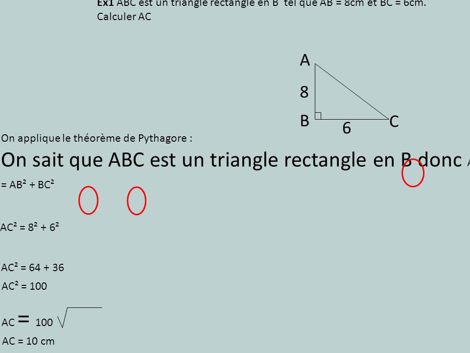 On sait que ABC est un triangle rectangle en B donc AC² = AB² + BC²
