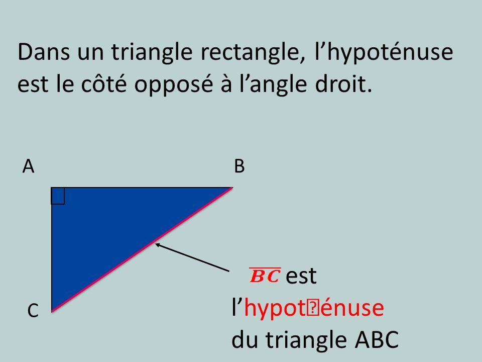 """est l'hypot""""énuse du triangle ABC"""
