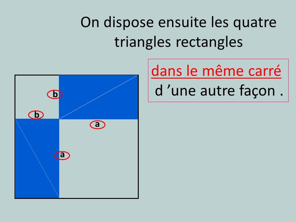 On dispose ensuite les quatre triangles rectangles