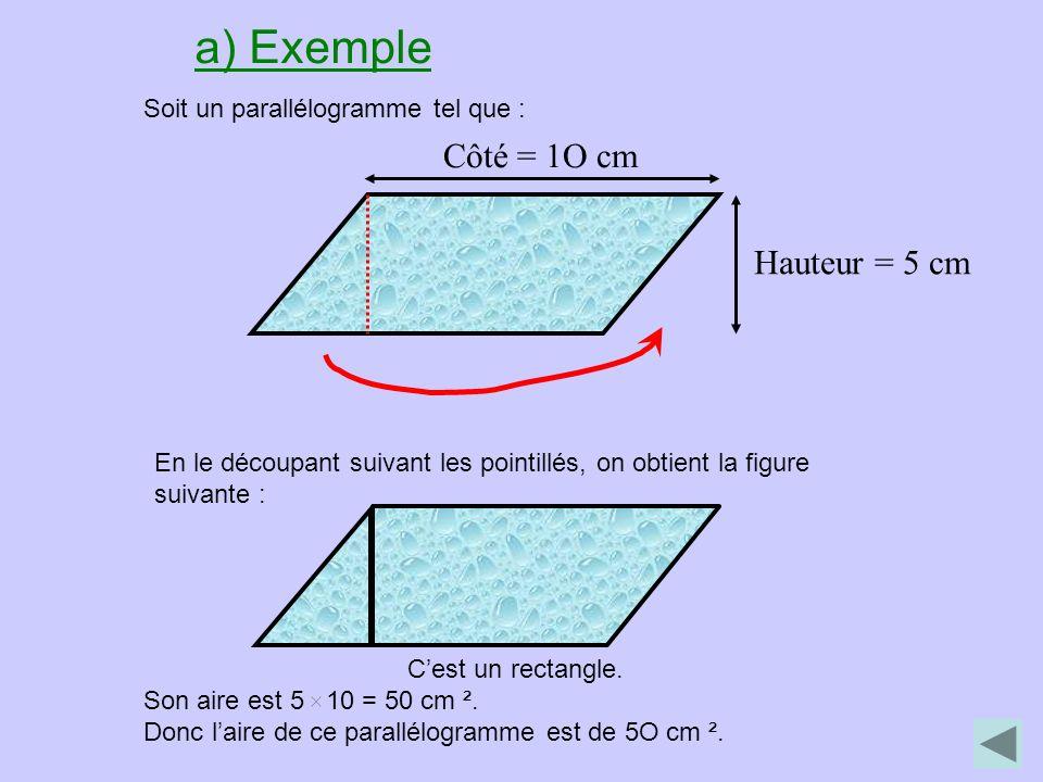 a) Exemple Côté = 1O cm Hauteur = 5 cm