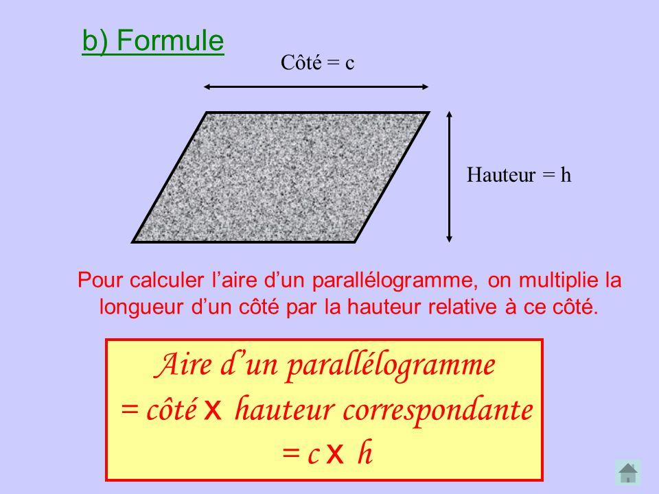 Aire d'un parallélogramme = côté x hauteur correspondante = c x h