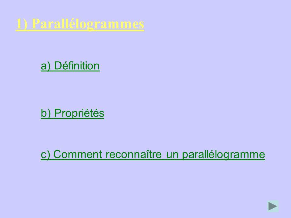 1) Parallélogrammes a) Définition b) Propriétés