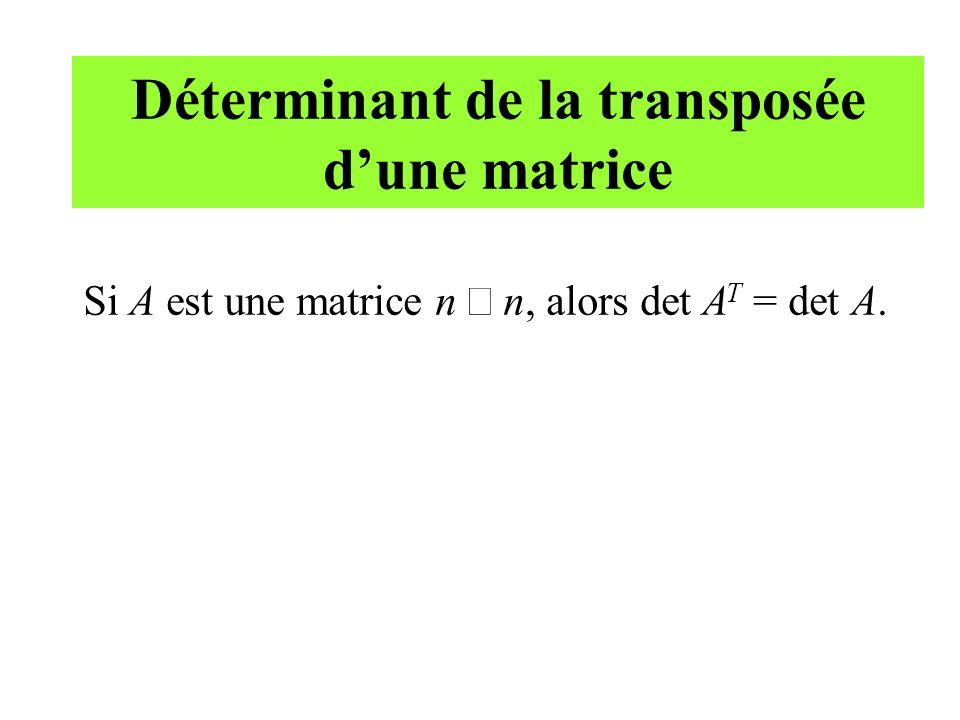 Déterminant de la transposée d'une matrice