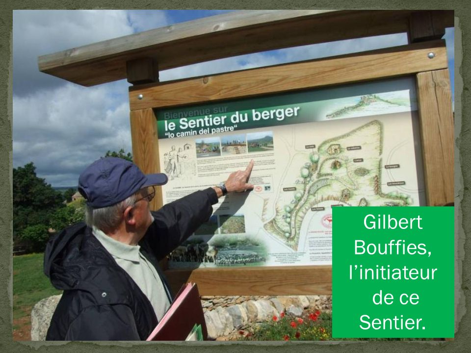 Gilbert Bouffies, l'initiateur de ce Sentier.