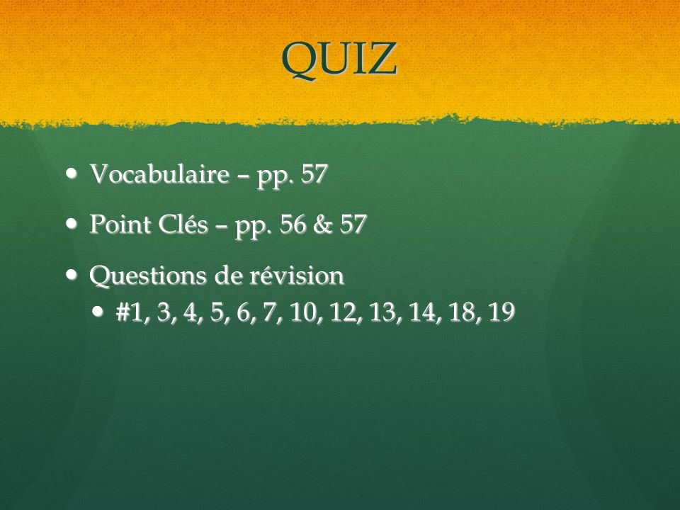 QUIZ Vocabulaire – pp. 57 Point Clés – pp. 56 & 57