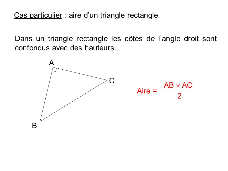Cas particulier : aire d'un triangle rectangle.