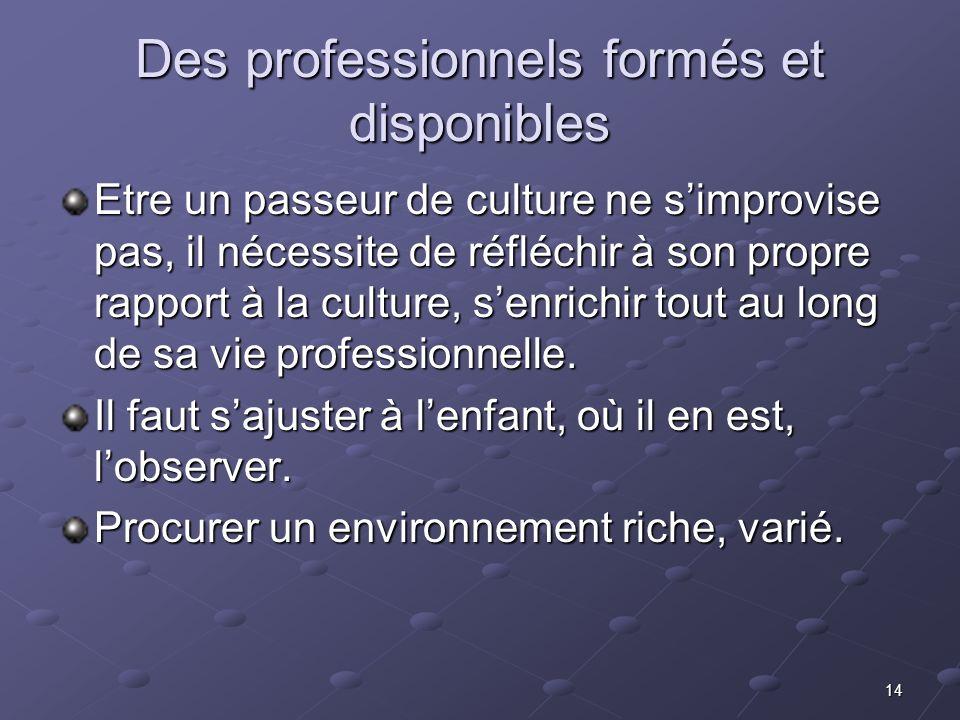 Des professionnels formés et disponibles