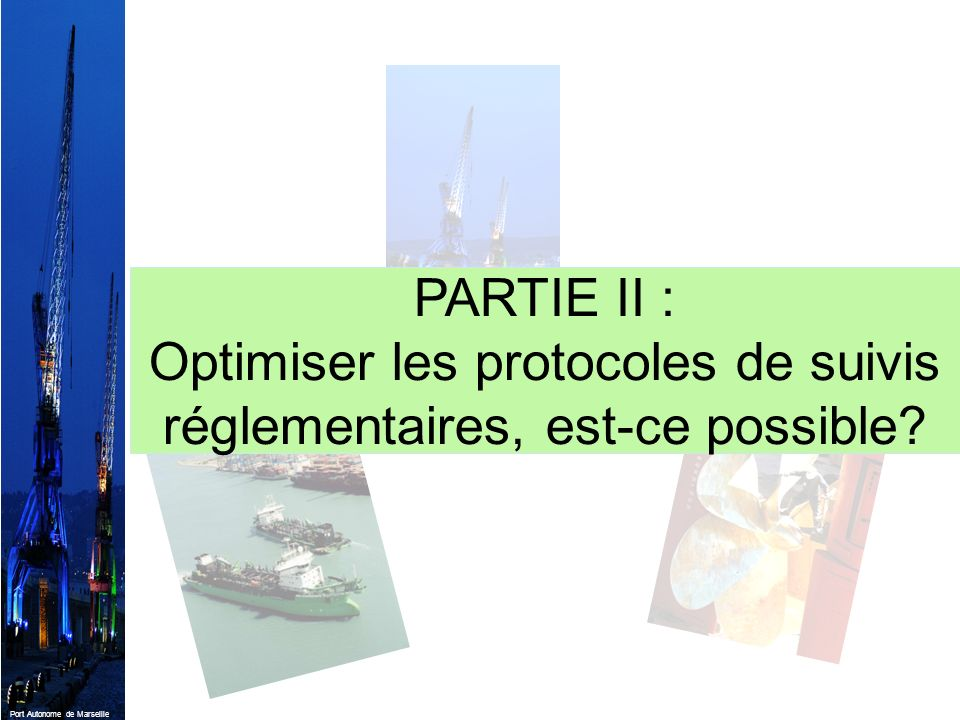 PARTIE II : Optimiser les protocoles de suivis réglementaires, est-ce possible