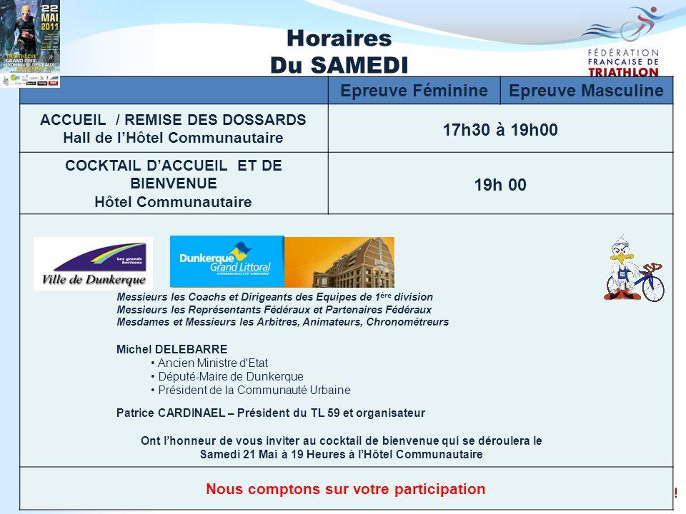 Horaires Du SAMEDI Epreuve Féminine Epreuve Masculine 17h30 à 19h00