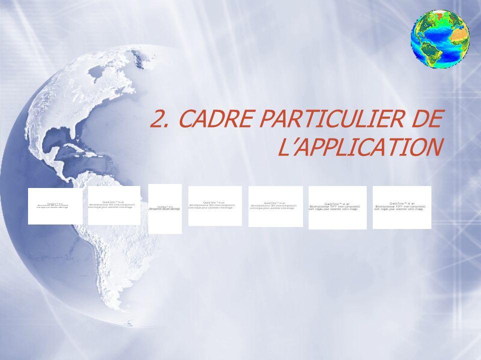 2. CADRE PARTICULIER DE L'APPLICATION