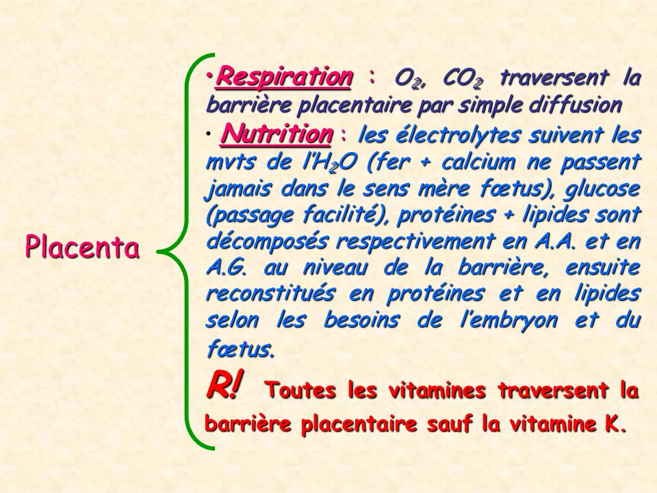 Respiration : O2, CO2 traversent la barrière placentaire par simple diffusion