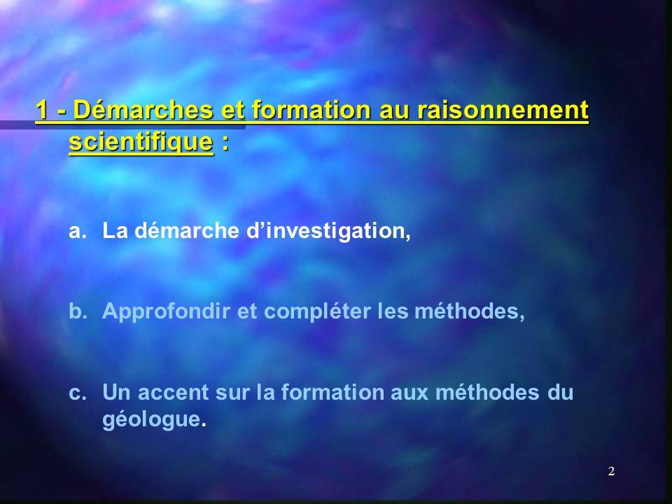 1 - Démarches et formation au raisonnement scientifique :