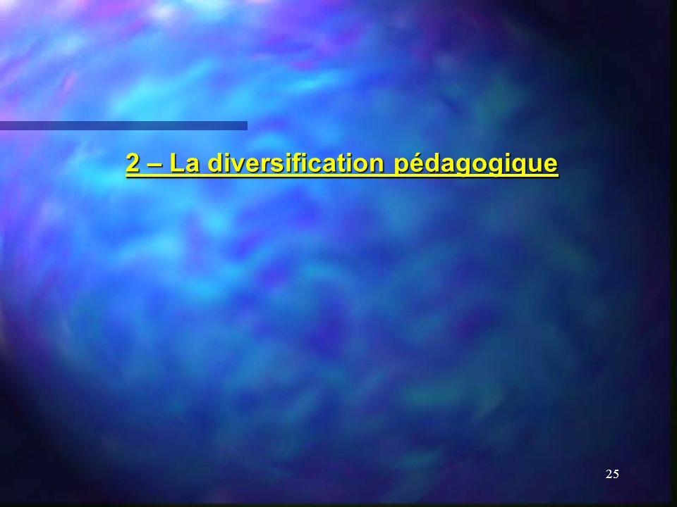 2 – La diversification pédagogique