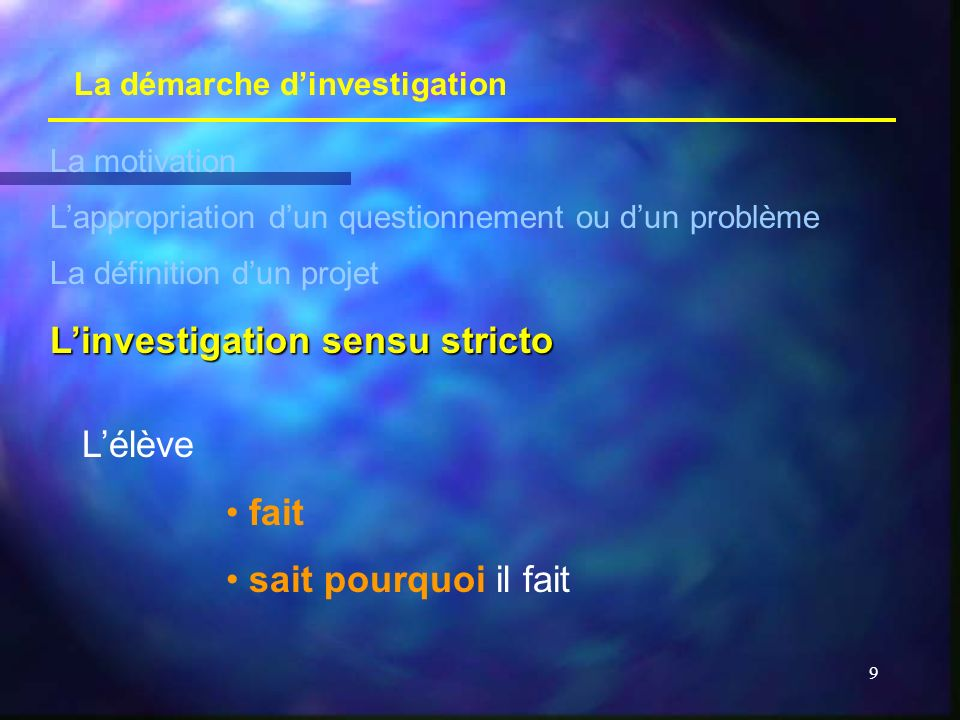 L'investigation sensu stricto