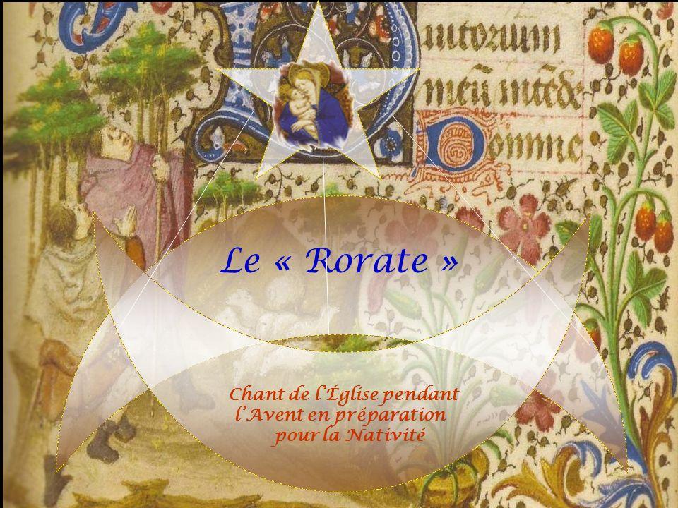 Le « Rorate » Chant de l'Église pendant l'Avent en préparation
