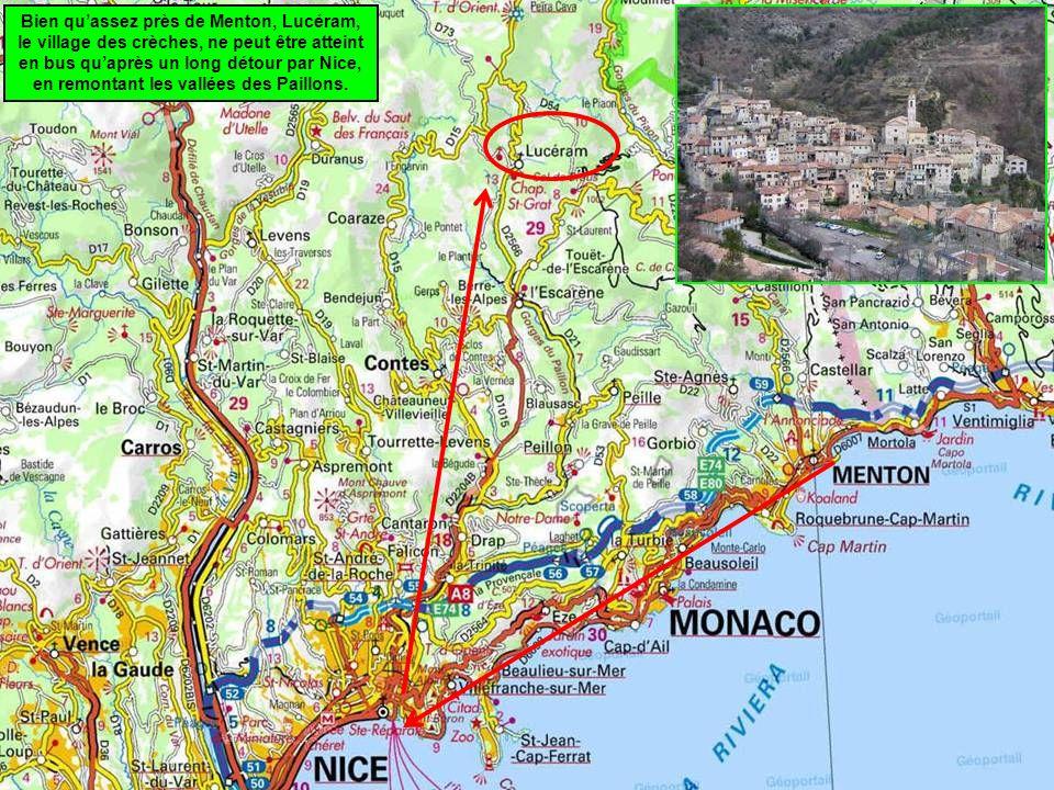 Bien qu'assez près de Menton, Lucéram, le village des crèches, ne peut être atteint en bus qu'après un long détour par Nice, en remontant les vallées des Paillons.