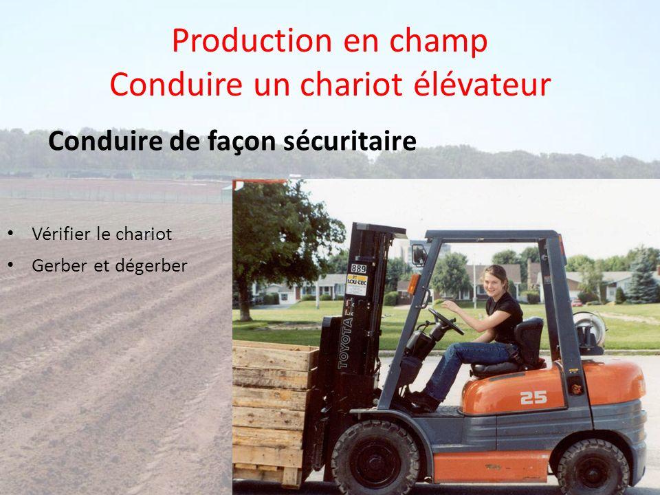 Production en champ Conduire un chariot élévateur