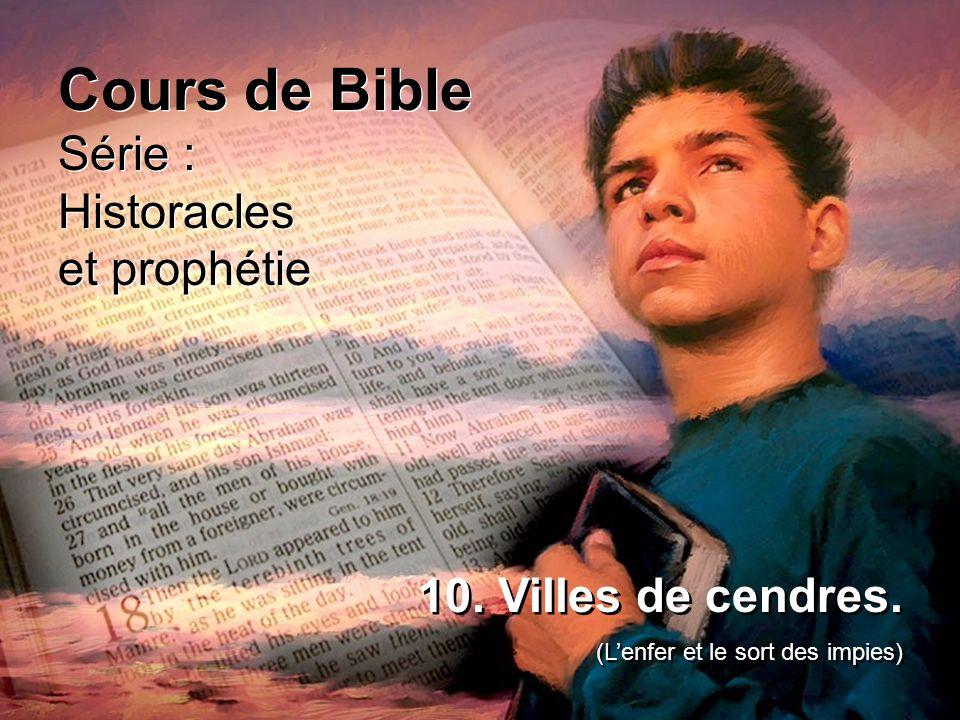 Cours de Bible Série : Historacles et prophétie 10. Villes de cendres.
