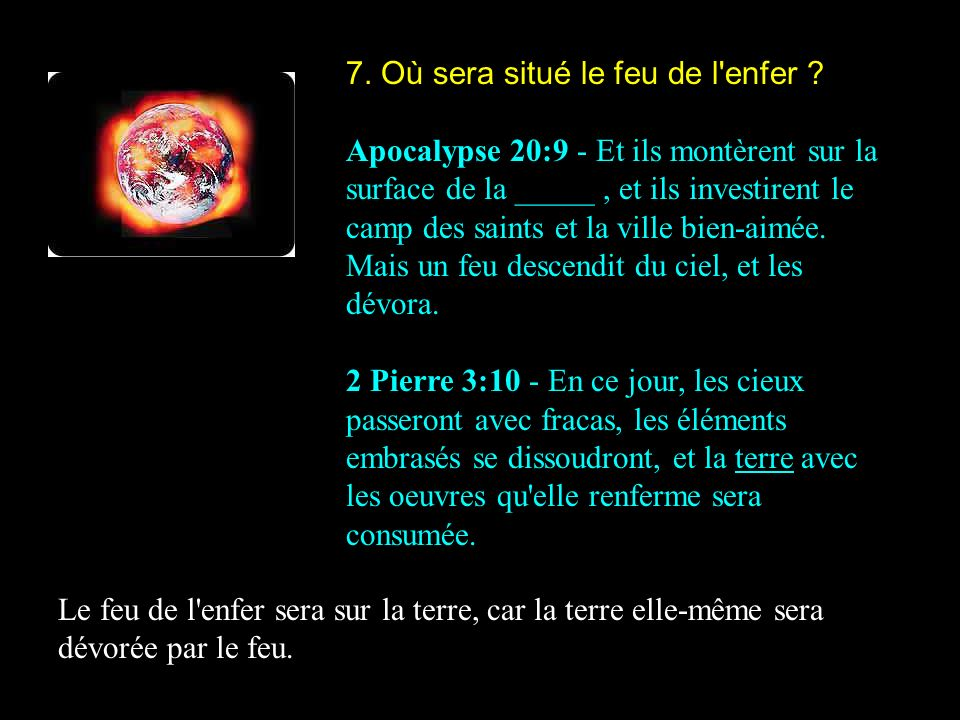 7. Où sera situé le feu de l enfer