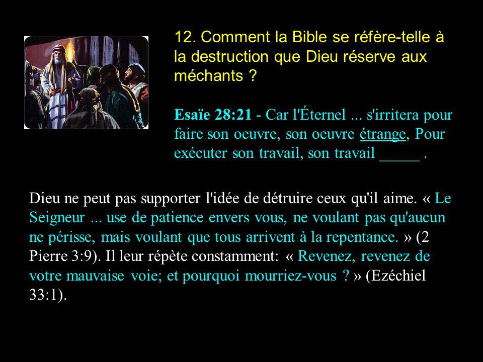 12. Comment la Bible se réfère-telle à la destruction que Dieu réserve aux méchants