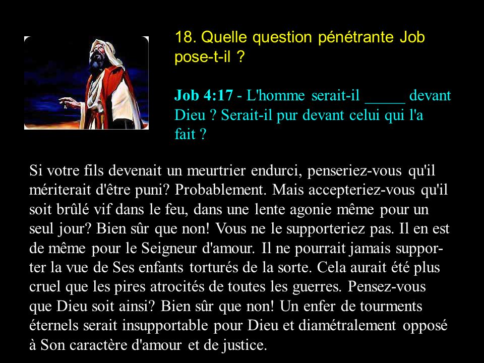 18. Quelle question pénétrante Job pose-t-il