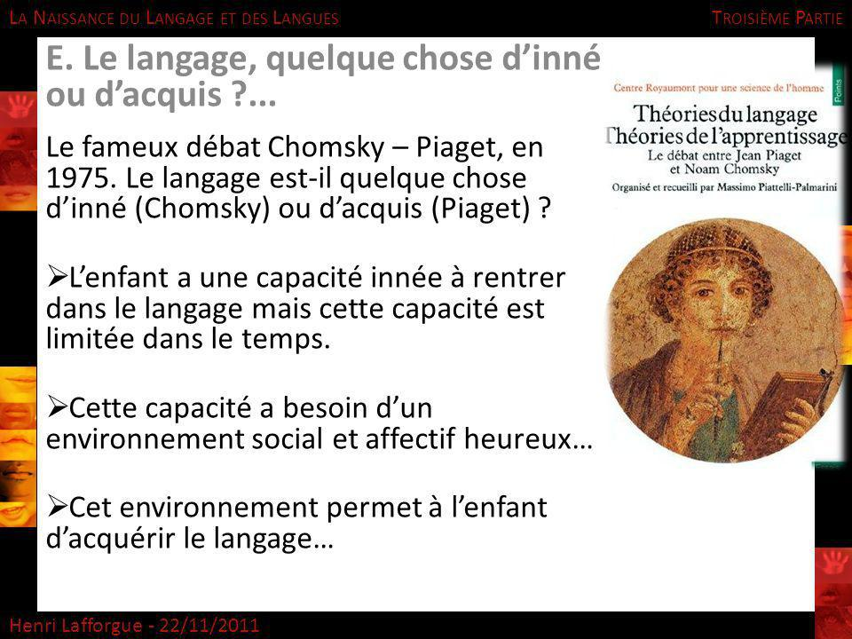 E. Le langage, quelque chose d'inné ou d'acquis ...