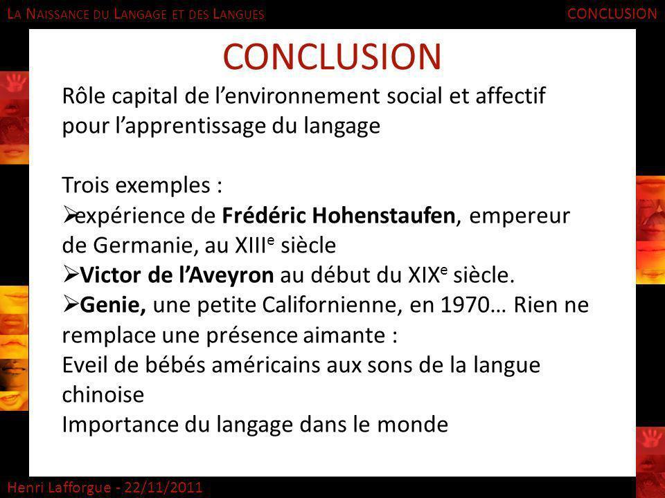 CONCLUSION CONCLUSION. Rôle capital de l'environnement social et affectif pour l'apprentissage du langage.