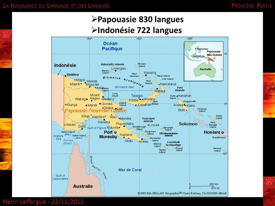 Première Partie Papouasie 830 langues Indonésie 722 langues