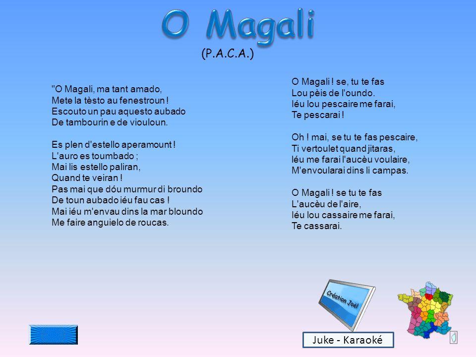 O Magali (P.A.C.A.) Juke - Karaoké