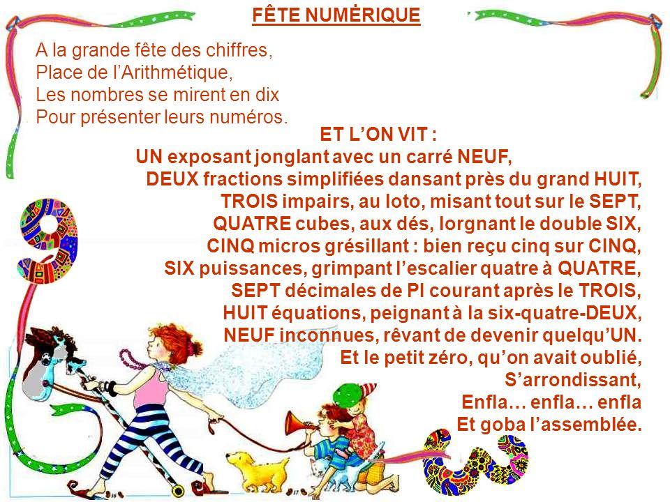 FÊTE NUMĖRIQUE A la grande fête des chiffres, Place de l'Arithmétique, Les nombres se mirent en dix.