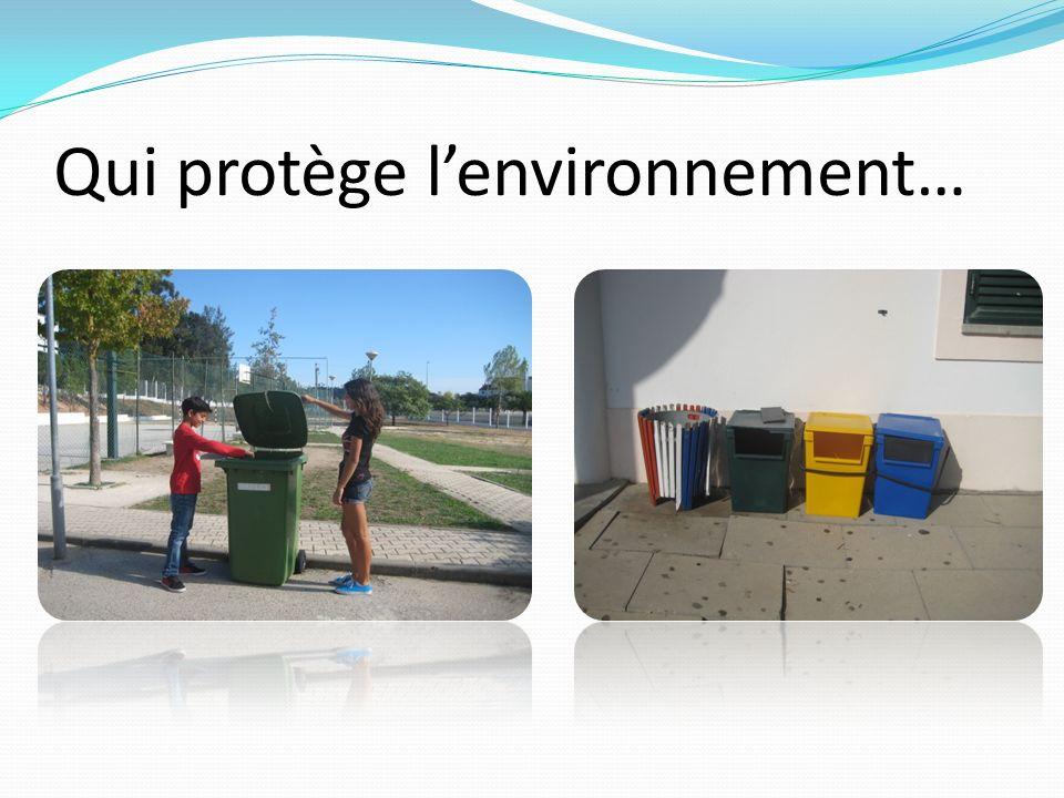 Qui protège l'environnement…