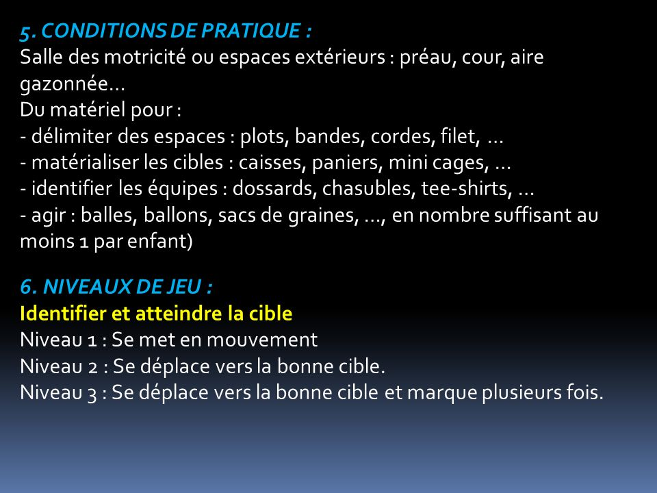 5. CONDITIONS DE PRATIQUE :