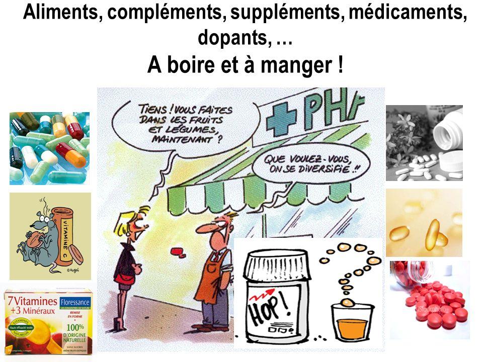 Aliments, compléments, suppléments, médicaments, dopants, … A boire et à manger !