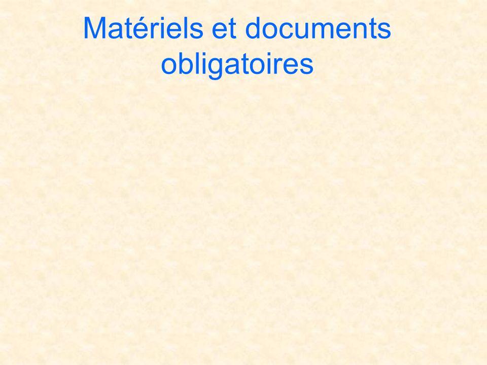 Matériels et documents obligatoires