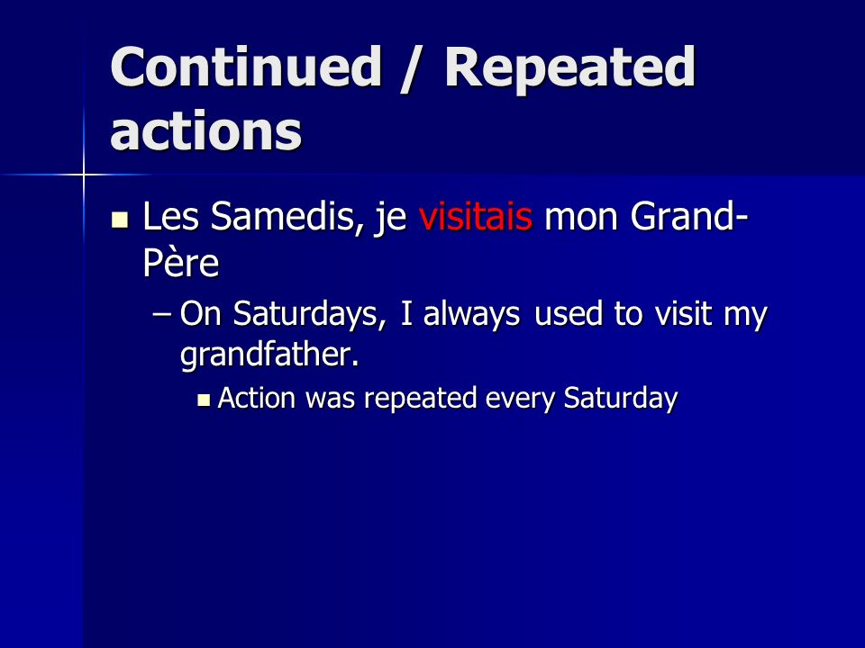 Continued / Repeated actions