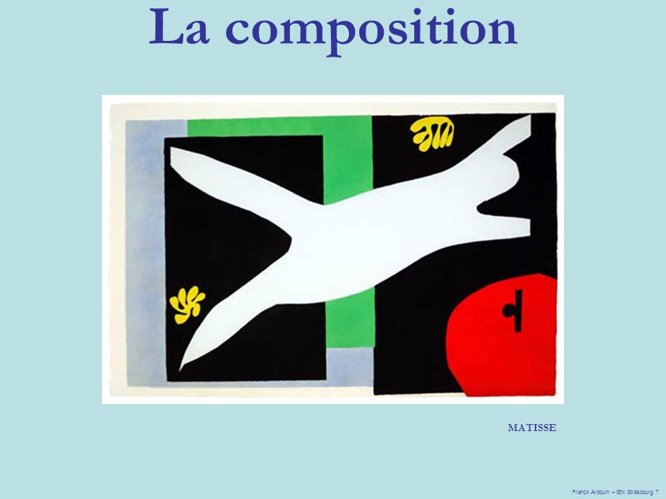 La composition MATISSE Franck Ardouin – IEN Strasbourg 7